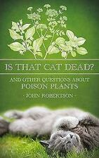 Is That Cat Dead?: And Other Questons About Poison Plants