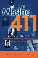 Missing 411- Eastern United States : Unexplained Disappearances of North...