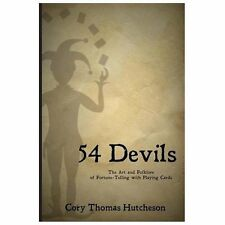 Fifty-Four Devils : The Art and Folklore of Fortune-Telling with Playing...