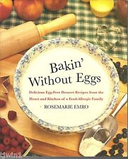 BAKIN' WITHOUT EGGS EGG FREE DESSERT RECIPES FROM A FOOD ALLERGIC FAMILY BY EMRO