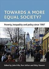 Towards a More Equal Society?: Poverty, Inequality and Policy Since 1997 by...
