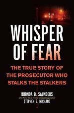 Whisper of Fear: The True Story of  the Prosecutor Who Stalks the Stalkers, Mich