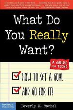 What Do You Really Want? How to Set a Goal and Go for It! A Guide for -ExLibrary