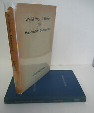 WORLD WAR II HISTORY of MANCHESTER, CONNECTICUT by Archie Kilpatrick, 1st in DJ