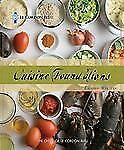 Le Cordon Bleu Cuisine Foundations: Classic Recipes, The Chefs of Le Cordon Bleu