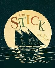 The Stick by Clay Rice (2014, Hardcover)