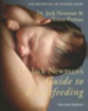 Dr. Jack Newman's Guide to Breastfeeding by Teresa Pitman and Jack Newman...