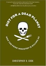 Diet for a Dead Planet: How the Food Industry Is Killing Us