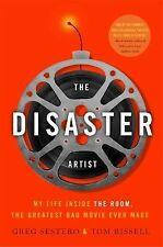The Disaster Artist My Life Inside the Room, the Greatest Bad Movie Ever      a3