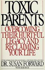 Toxic Parents: Overcoming Their Hurtful Legacy and Reclaiming Your...  (NoDust)
