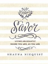 Savor : Living Abundantly Where You Are, As You Are by Shauna Niequist (2015, Ha
