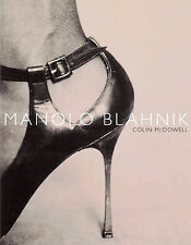 MANOLO BLAHNIK.. THE WORLDS MOST FAMOUS SHOEMAKER....BY COLIN McDOWELL....