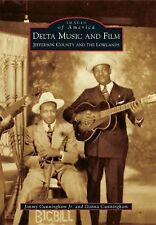 Images of America Ser.: Delta Music and Film: : Jefferson County and the...