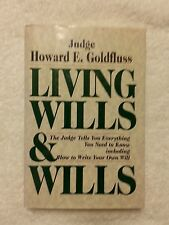Living Wills and Wills by Howard Goldfluss (1994, Hardcover)