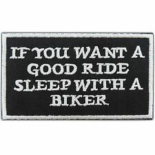 If you want a good ride sleep with a biker Slogan Rocker Iron On Patches #0756