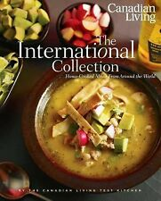 Canadian Living: The International Collection: Home-Cooked Meals From Around the