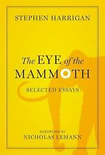 The Eye of the Mammoth: Selected Essays (Jack and Doris Smothers Series in Texas