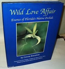 Wild Love Affair Essence of Floridas Native Orchids by Bransilver hc 2004 Flower