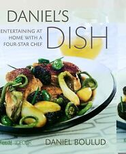 Daniel's Dish : Entertaining at Home with a Four-Star Chef by Daniel Boulud (...