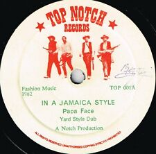 """top notch 10"""":PAPA FACE-in a jamaica style  (hear)"""