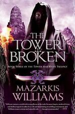 The Tower Broken: Book Three of the Tower and Knife Trilogy-ExLibrary