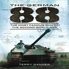 The German 88: The Most Famous Gun of the Second World War, Gander, Terry