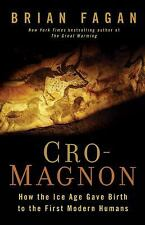 Cro-Magnon: How the Ice Age Gave Birth to the First Mod