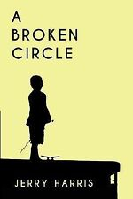 A Broken Circle by Harris, Jerry