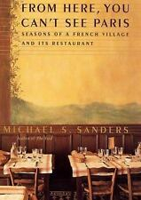 From Here, You Can't See Paris: Seasons of a French Village and Its Re-ExLibrary
