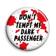 Dexter TV Quote Dark Passenger Blood Splatter 38mm/1.5 inch Button Pin Badge