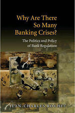 Why Are There So Many Banking Crises?: The Politics and Policy of Bank...