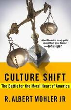 Culture Shift : The Battle for the Moral Heart of America by R. Albert Mohler...