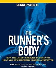 Runner's World The Runner's Body: How the Latest Exercise Science Can Help You R