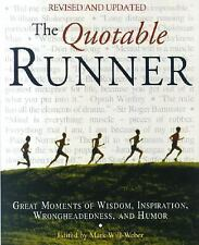 The Quotable Runner : Great Moments of Wisdom, Inspiration, Wrongheadedness, and