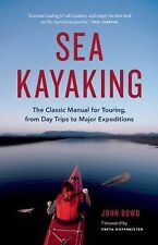 Sea Kayaking : The Classic Manual for Day Trippers and Long-Distance Paddlers...