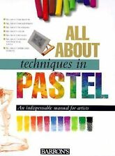 All About Techniques in Pastel All about Techniques Art