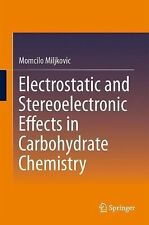 Electrostatic and Stereoelectronic Effects in Carbohydrate Chemistry by...