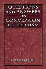 Questions and Answers on Conversion to Judaism by Lawrence J. Epstein (1998,...