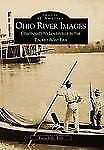 Ohio River Images: Cincinnati to Louisville in the Packet Boat Era  (O-ExLibrary