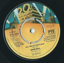 "DAN HILL - All I See is your Face ( 7"" single 1978)"