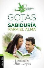 Gotas Ser.: Gotas de Sabiduría para el Alma by Hermandes Dias-Lopes (2015,...