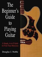 The Beginner's Guide to Playing Guitar: A Simple, A-to-Z Guide for Fir-ExLibrary