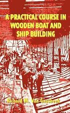 A Practical Course in Wooden Boat and Ship Building : The Fundamental...
