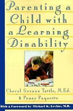 Parenting a Child with a Learning Disability by Cheryl G. Tuttle & Paquuette