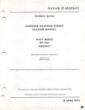 OV-10A Bronco Airborne Weapons/Stores Loading Manual Flight Manual....CD Version