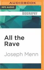 All the Rave : The Rise and Fall of Shawn Fanning's Napster by Joseph Menn...