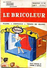 Le Bricoleur n°40 - Elevage de volailles en ville - Petit théâtre - Scie a Ruban