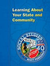 Learning About Your State and Community: Scott Foresman Social Studies-ExLibrary