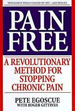 Pain Free: A Revolutionary Method For Stopping Chronic Pain, Egoscue, Pete, Acce