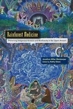 Rainforest Medicine: Preserving Indigenous Science and Biodiversity in the Upper